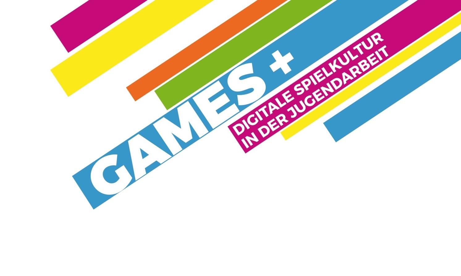 GAMES + DIGITALE SPIELKULTUR IN DER JUGENDARBEIT