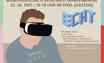 ECHT – Mitmachausstellung zu Virtual Reality